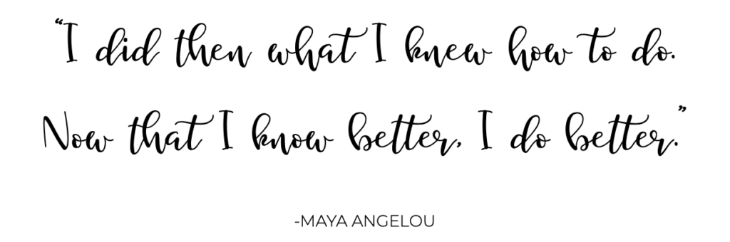 Yours Truly Eliza B. Blog | July Goals 2020 Post | quote by Maya Angelou